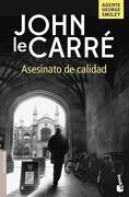 Asesinato de Calidad - John Le Carre - Booket