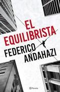 El Equilibrista - Federico Andahazi - Planeta