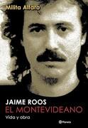 Jaime Roos  el Montevideano - Roos Jaime,Alfaro Milita - Planeta