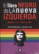Libro Negro de la Nueva Izquierda - Marquez Nicolas - Union Editorial