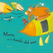 Marta en el Fondo del mar (Siruela Ilustrada)