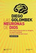 Las Neuronas de Dios - Diego Golombek - Siglo Xxi Editores