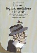 Crisis Logica Metafora e Interes - Jorge Andres Lopez Rivera - Universidad De Los Andes