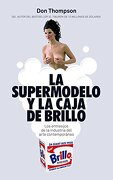 La Supermodelo y la Caja de Brillo - Don Thompson - Ariel