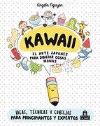 Kawaii. El Arte Japonés de Para Dibujar Cosas Monas - Angela Nguyen - Magazzini Salani