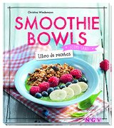 Smoothie Bowls - Christina Wiedemann - Ngv