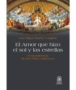 El Amor que Hizo el sol y las Estrellas - José Miguel Ibáñez Langlois - Ediciones Uc