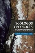 Ecologos y Ecologia en la Facultad de Ciencias Biologicas de la puc - Pablo Camus,Fabian M. Jaksic Andrade - Ediciones Uc