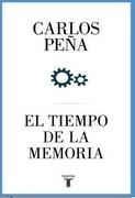El Tiempo de la Memoria - Carlos Peña - Taurus