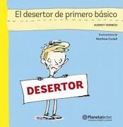 Desertor de Primero Básico - Vernick Audrey - Planeta Lector