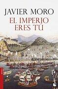 El Imperio Eres tú - Javier Moro - Booket