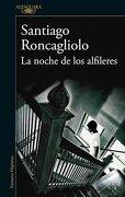 La Noche de los Alfileres - Roncagliolo Santiago - Alfaguara