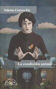 La condición animal - Valeria Correa Fiz - Páginas de espuma SL