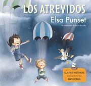 Los Atrevidos. Cuatro Historias Para Gestionar tus Emociones (el Taller de Emociones) - Elsa Punset; Rocio Bonilla - Beascoa
