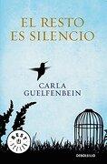 El Resto es Silencio - Carla Guelfenbein - Debolsillo