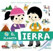 Baby Enciclopedia. El Planeta Tierra (Larousse - Infantil - Larousse Editorial - Larousse