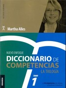 Diccionario de Competencias: La Trilogía - vol 1: Las 60 Competencias más Utilizadas en Gestión por Competencias - Martha Alles - Granica