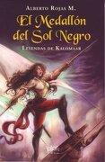El Medallón del sol Negro - Alberto Rojas M. - B De Block