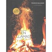 Mallman en Llamas - Francis Mallmann - V&R Eds