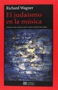 El Judaísmo en la Música - Richard Wagner - Hermida Editores S.L.