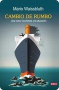 Cambio de Rumbo: Una Nueva via Chilena a la Educacion - Mario Waissbluth - Debate