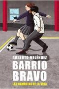 Barrio Bravo. Las Gambetas de la Vida - Roberto Meléndez - Sudamericana