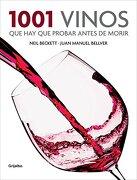 1001 Vinos que hay que Probar Antes de Morir - Neil Beckett - Grijalbo