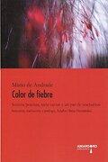 Color de Fiebre - Mario De Andrade - Amargord
