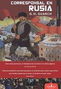 Corresponsal en Rusia - G. H. Guarch - Esdrújula Ediciones