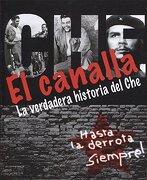El Canalla. La Verdadera Historia del che - Nicolas Marquez - Union