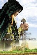 Siempre te Encontrare: Las Guerreras Maxwell 3. Rustica - Megan Maxwell - Esencia