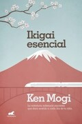 Ikigai Esencial - Ken Mogi - Vergara Editores