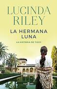 La Hermana Luna (Las Siete Hermanas 5) - Lucinda Riley - Plaza & Janés