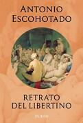 Retrato del Libertino - Antonio Escohotado - Paidos