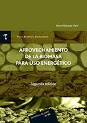 Aprovechamiento de la Biomasa Para uso Energético (T. Ap U. 3) (2ª ed) (Textos Académicos Universitarios (Upv))