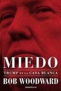 Miedo. Trump en la Casa Blanca - Bob Woodward - Roca Editorial