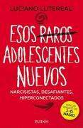 Esos Raros Adolescentes Nuevos - Luciano Luterau - Paidos