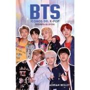 Bts: Iconos del K-Pop; Biografia no Oficial - Adrian Besley - Roca Editorial