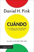 Cuando. La Ciencia de Encontrar el Momento Preciso - Daniel H. Pink - Paidos