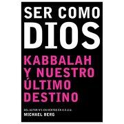 Ser Como Dios - Michael Berg - Kabbalah Publishing