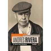Andres Rivera el Obrero de la Literatura