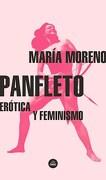 Panfleto. Erotica y Feminismo - Maria Moreno - Literatura Random House