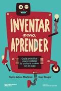 Inventar Para Aprender - Gary Libow Martinez Sylvia / Stager - Siglo Xxi