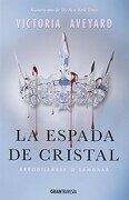La Espada de Cristal: Arrodillarse o Sangrar - Victoria Aveyard - Océano