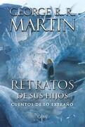 Retratos de sus Hijos Cuentos de lo Extraño - George R.R. Martin - Plaza & Janes Editores