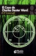 El Caso de Charles Dexter Ward - H. P. Lovecraft - Pluton