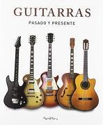 Guitarras. Pasado y Presente - Christian Seguret - Iberlibro
