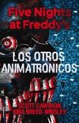 Five Nights at Freddy's 2 los Otros Animatronicos - Scott Cawthon - Roca Editorial