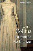 La mujer de blanco - Wilkie Collins - Alianza Editorial