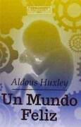 Un Mundo Feliz - Aldous Huxley - Lucemar